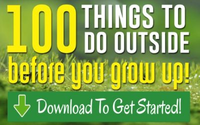 100 Things To Do Outside Before You Grow Up!